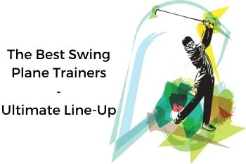 best swing plane trainers - the ultimate lineup