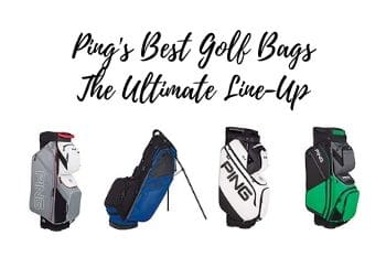 Ping's Best Golf Bags The Ultimate Line-Up