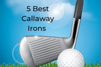 best-callaway-irons